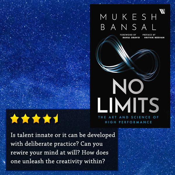 Is talent innate or it can be developed with deliberate practice? Can you rewire your mind at will? Is creativity limited to the arts? No Limits by Mukesh Bansal Book Review.