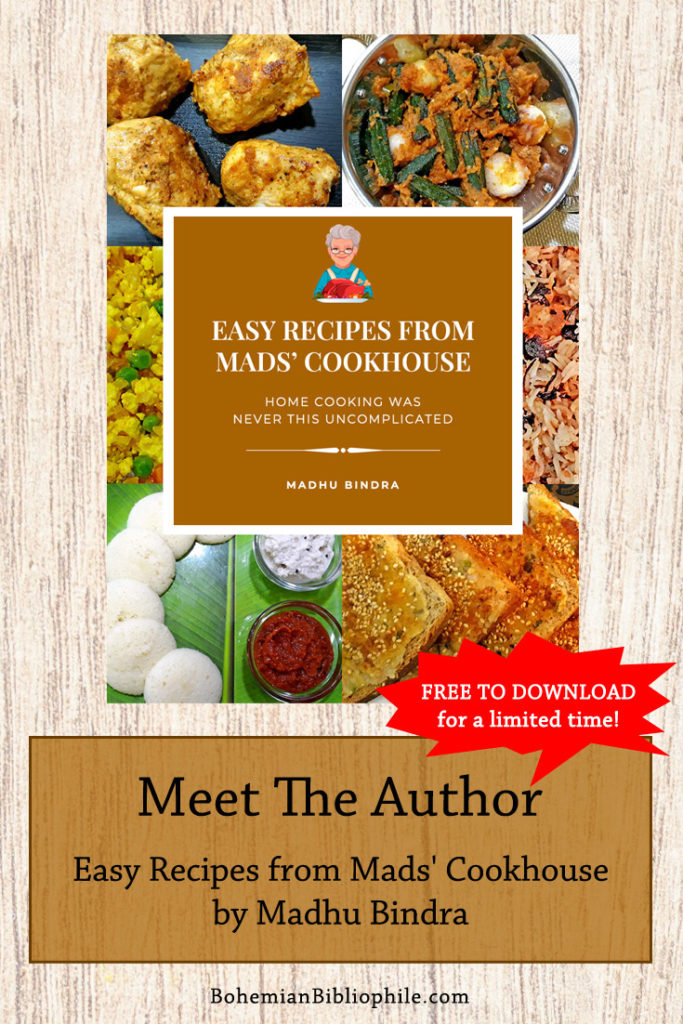 Meet the Author: Easy Recipes from Mads' Cookhouse by Madhu Bindra