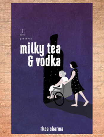 Milky-Tea-and-Vodka-by-Rhea-Sharma-Header-1