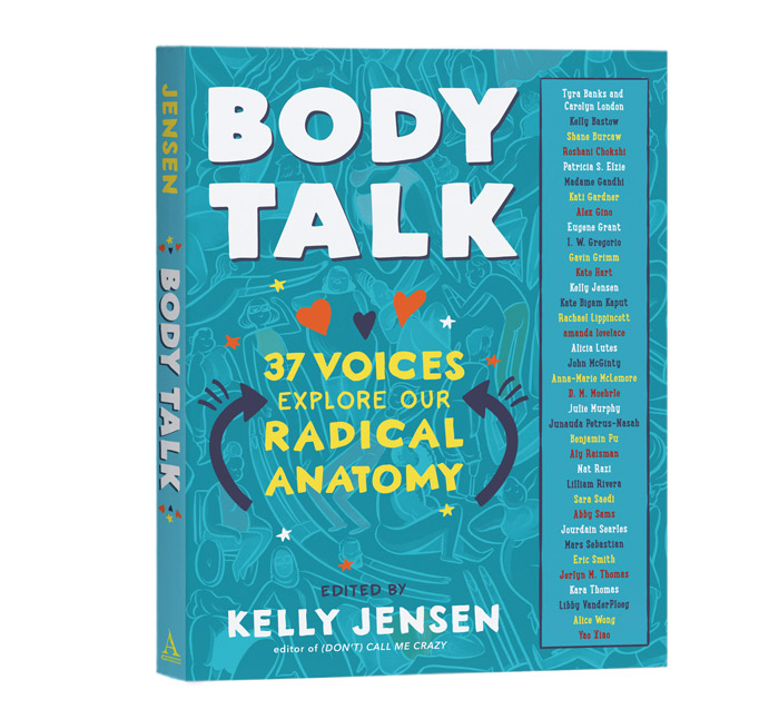 Body Talk: 37 Voices Explore Our Radical Anatomy edited by Kelly Jensen