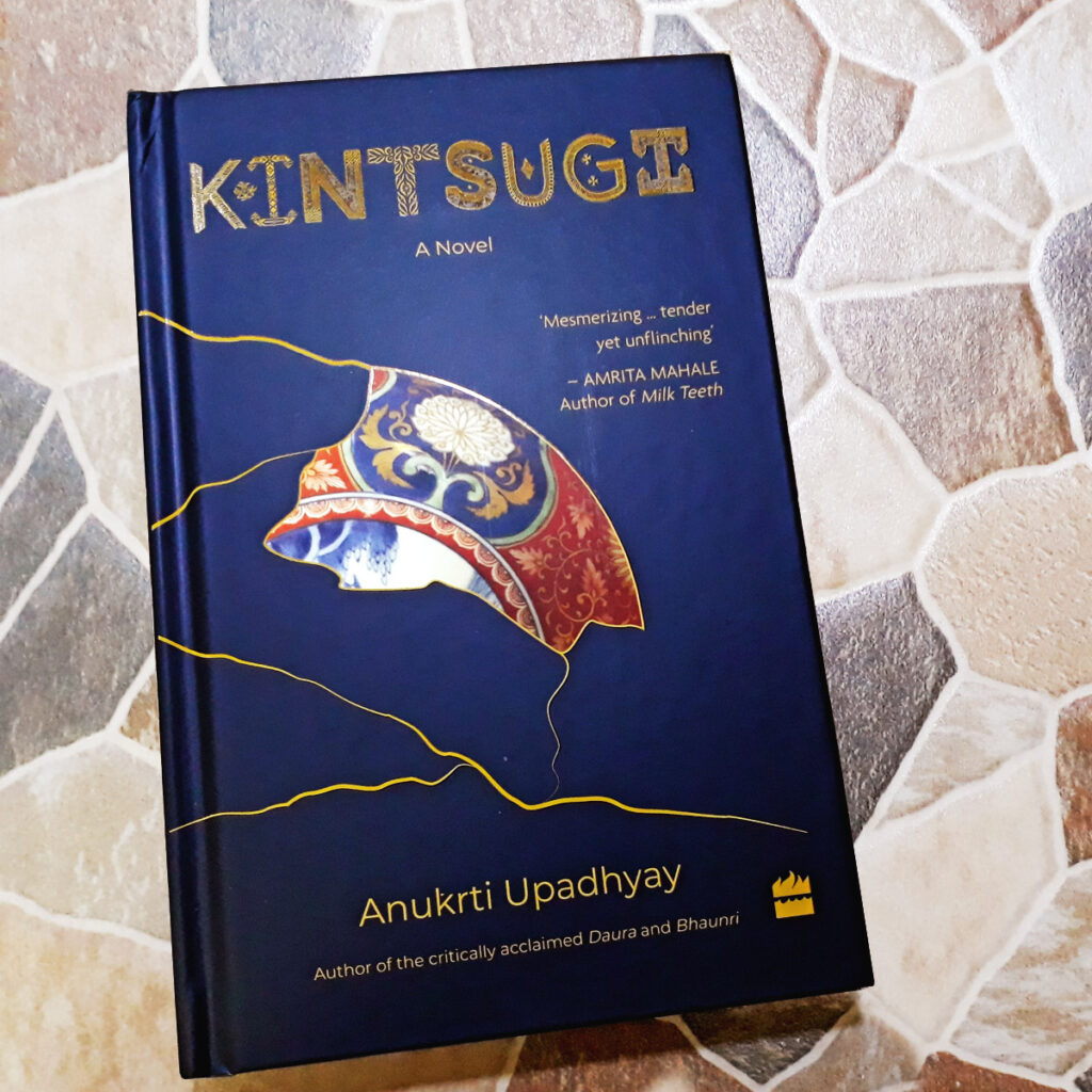 Kintsugi: A Novel by Anukrti Upadhyay Book Review