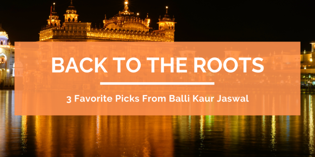 3 Favorite Picks From Balli Kaur Jaswal Header