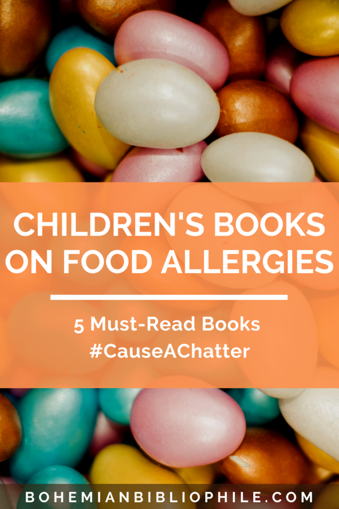 5 Must-Read Children's Books On Food Allergies #CauseAChatter