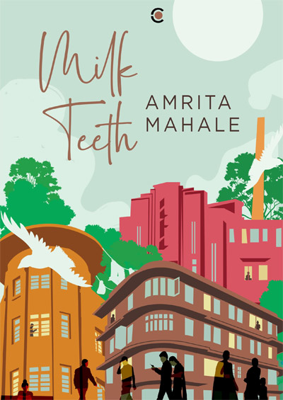 Milk Teeth by Amrita Mahale