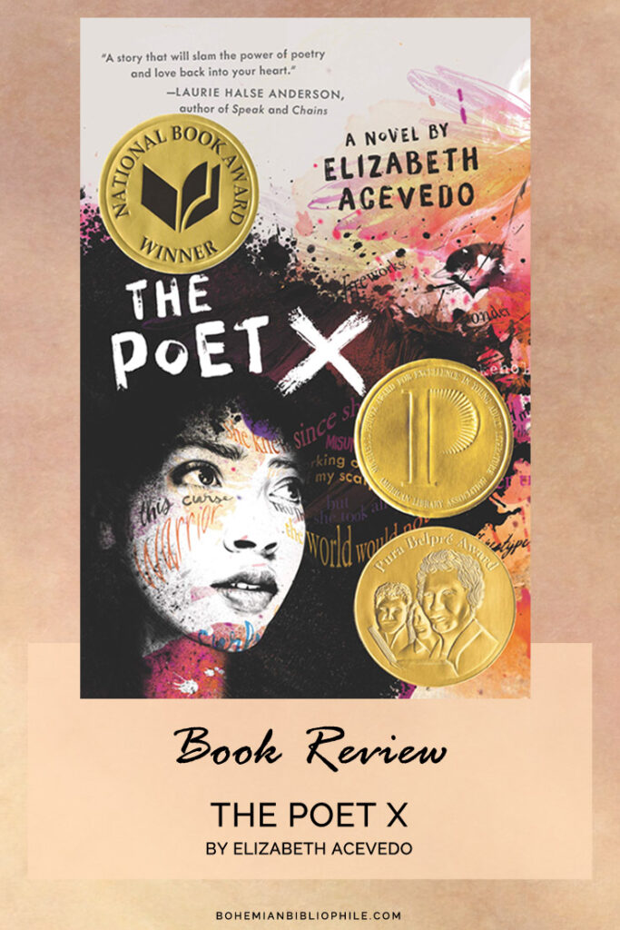 The Poet X by Elizabeth Acevedo Book Review. An intense coming of age story of 15-year-old Xiomara, a rebellious teenager.