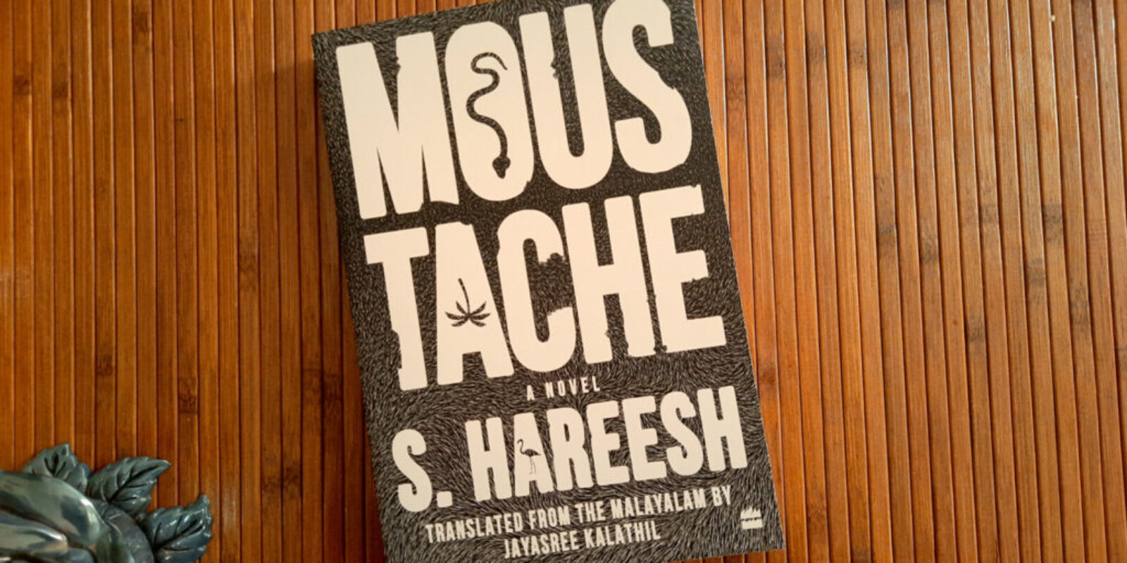 Moustache by S Hareesh Book Review Header
