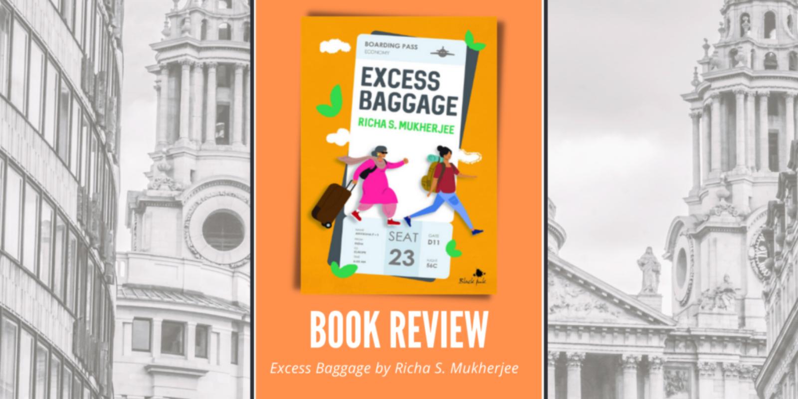 Excess Baggage by Richa S Mukherjee Header