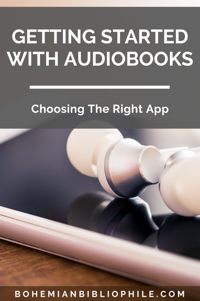 Getting Started with Audiobooks: Choosing the Right App