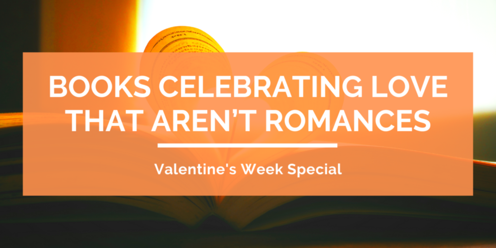 valentines-week-special-books-celebrating-love-that-arent-romances