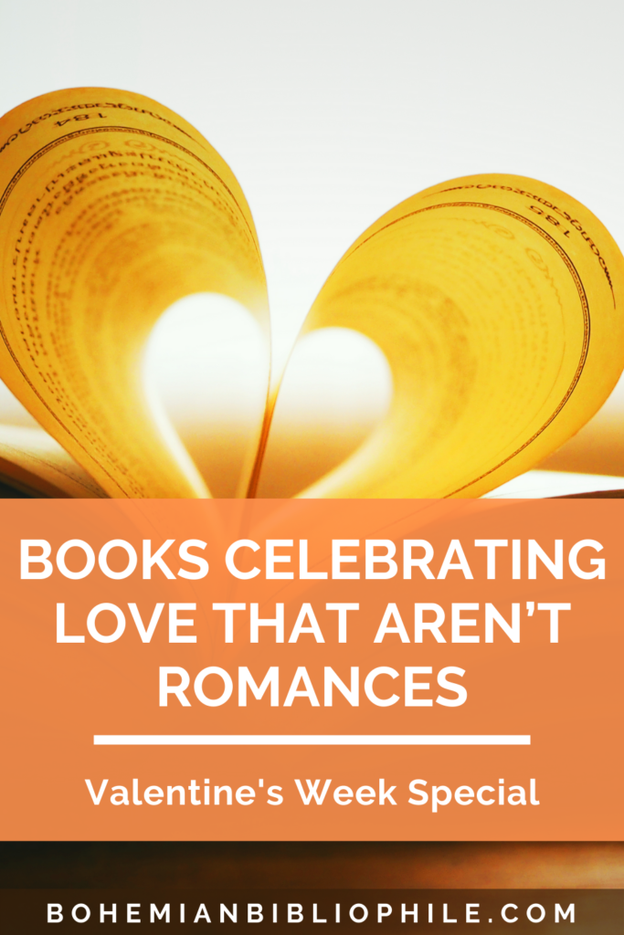 Valentine's Week Special: Books Celebrating Love That Aren't Romances