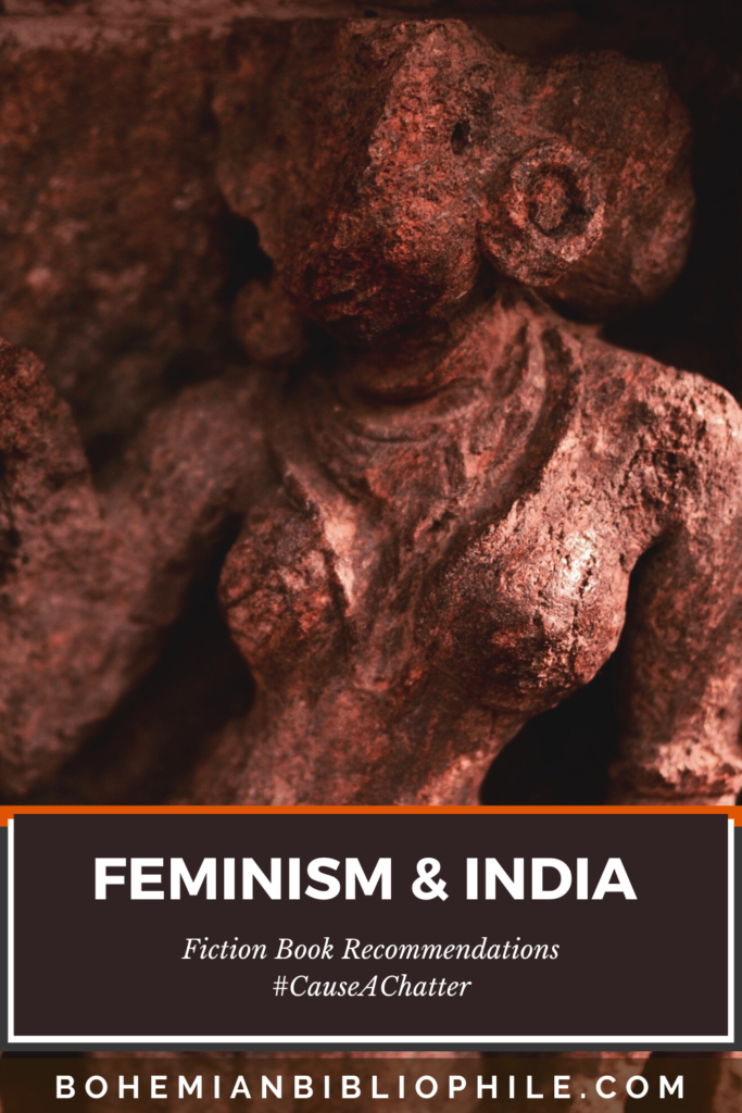 Feminism & India: Fiction Book Recommendations #CauseAChatter