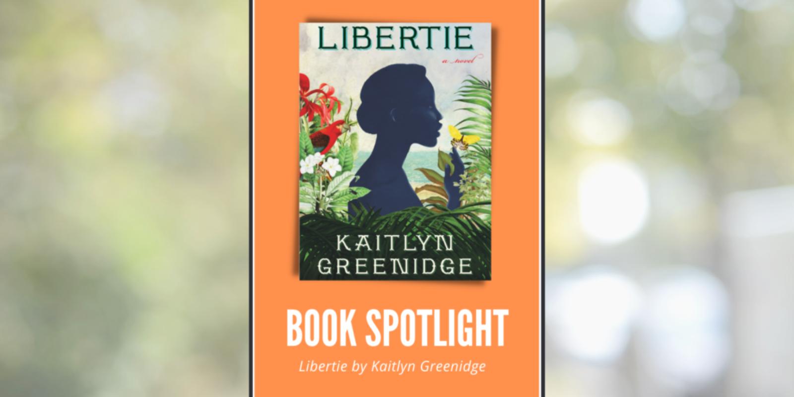 Libertie by Kaitlyn Greenidge Header