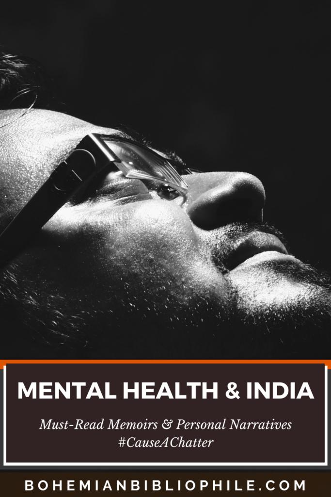 Mental Health & India - Memoirs & Personal Narratives #CauseAChatter