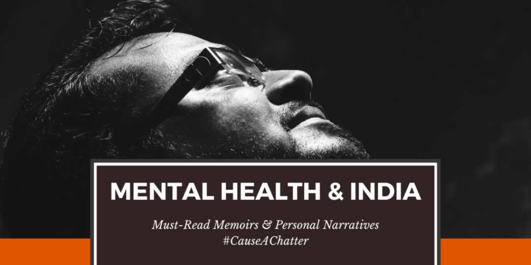Mental Health and India Memoirs and Personal Narratives