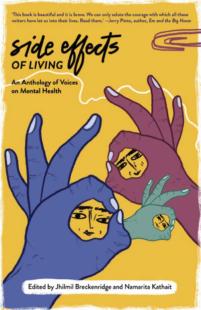 Side Effects of Living: An Anthology of Voices on Mental Health by Jhilmil Breckenridge (Editor), Namarita Kathait (Editor)