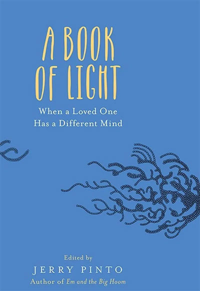 A Book of Light: When a Loved One Has a Different Mind by Jerry Pinto (Editor)