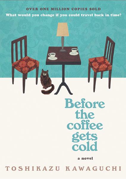 Before the Coffee Gets Cold by Toshikazu Kawaguchi