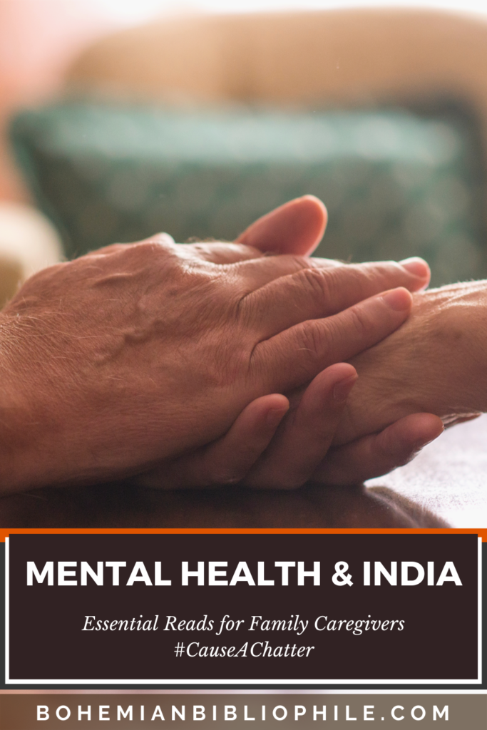 Mental Health & India - Essential Reads for Family Caregivers #CauseAChatter