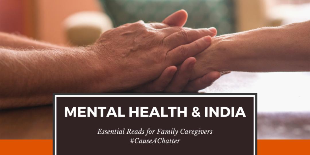Mental Health and India Caretaker Narratives