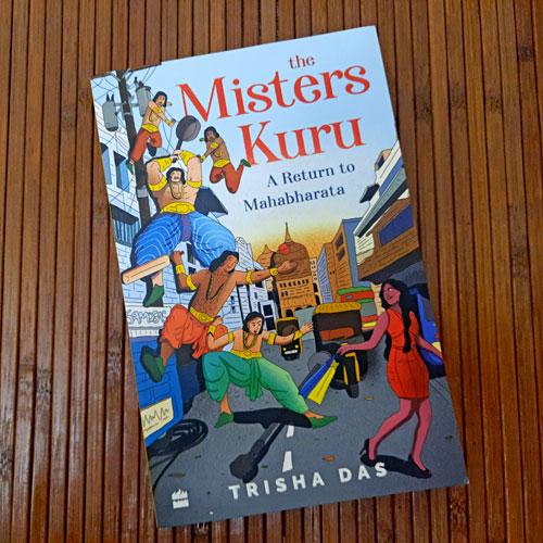 The Misters Kuru: A Return to Mahabharata by Trisha Das Book Review