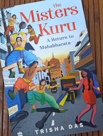 The-Misters-Kuru-A-Return-to-Mahabharata-by-Trisha-Das-Book-Header