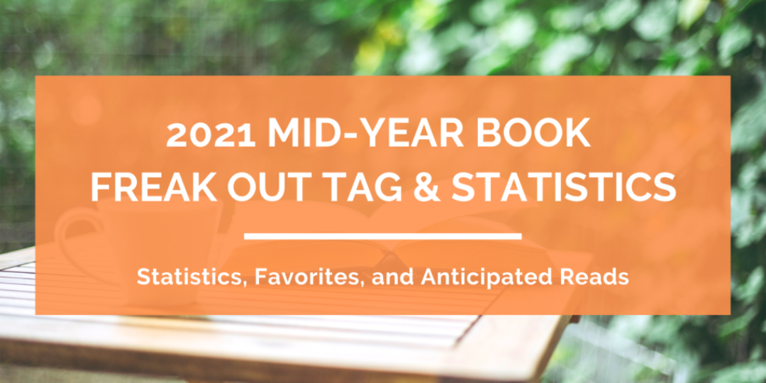 Mid-Year Book Freak Out Tag and Statistics