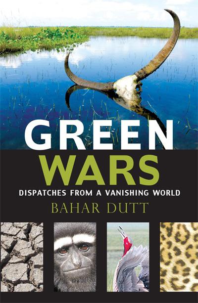 Green Wars by Bahar Dutt