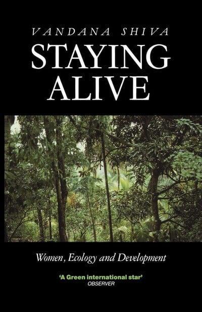 Staying Alive: Women, Ecology and Development by Vandana Shiva