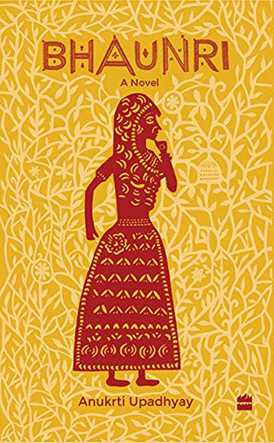 Bhaunri: A Novel by Anukrti Upadhyay